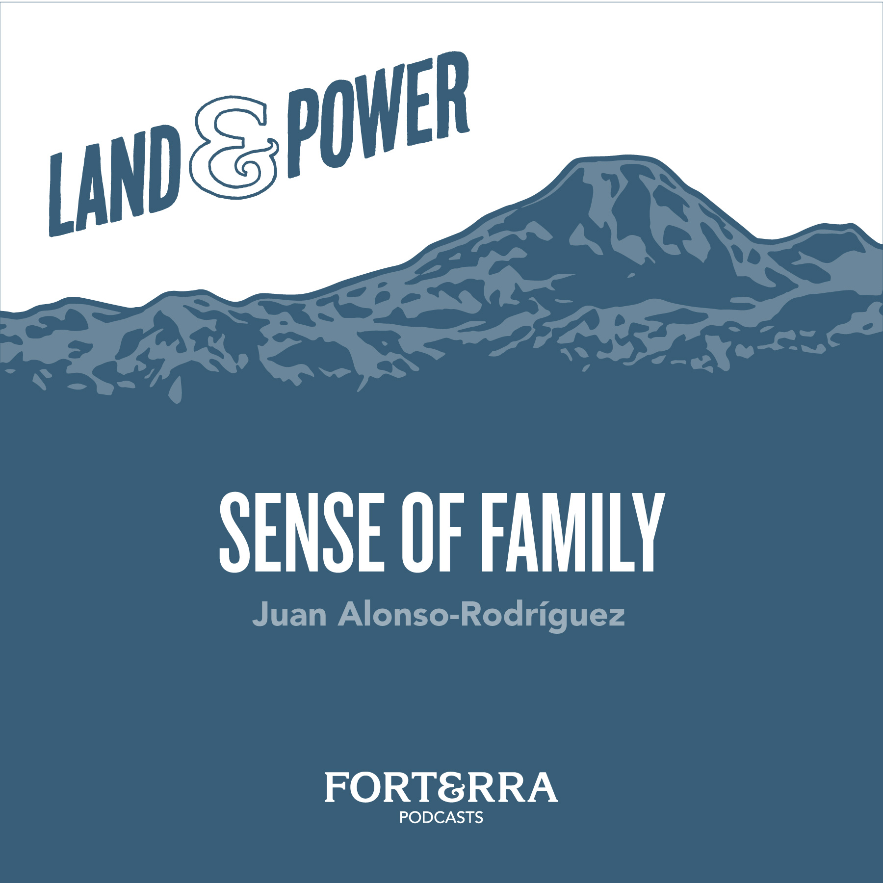 Land & Power: Sense of family with Juan Alonso-Rodríguez