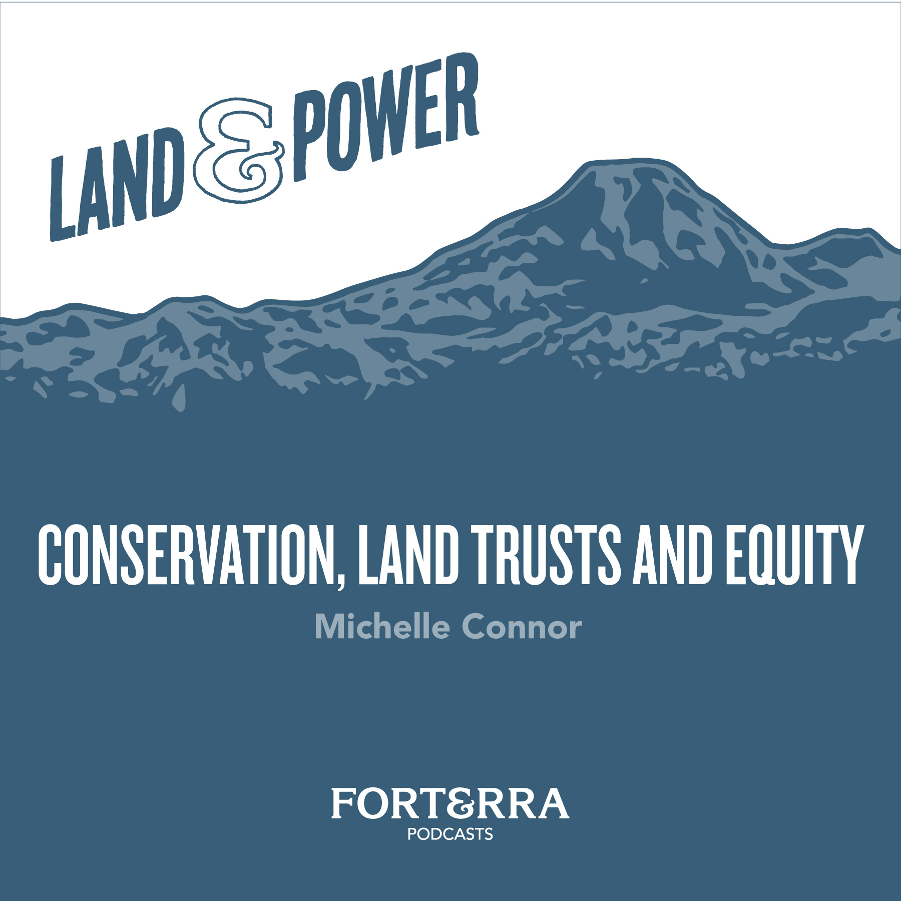 Land & Power: Conservation, Land Trusts, and Equity with Michelle Connor